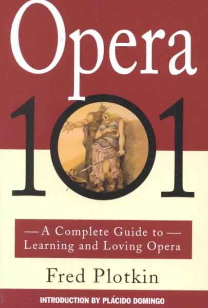 Opera 101 By Plotkin, Fred