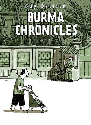 Burma Chronicles By Delisle, Guy